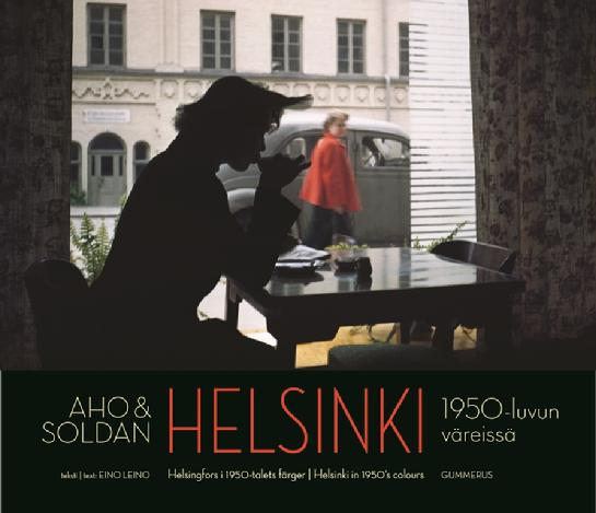 HELSINKI IN 1950´S COLOURS BY CLAIRE AHO & HEIKKI AHO